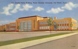 Fort Worth Texas~Texas Christian University~Student Union~1955 Linen Postcard
