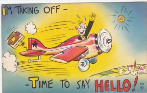 Comic -Man in Airplane - I'm Taking Off - Time to Say Hello, 30-50s