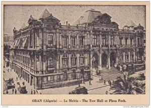The Town Hall, Place Foch - 00 -10s ORAN Algeria