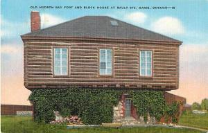 Old Hudson Bay Fort & Block House Sault Ste. Marie ON