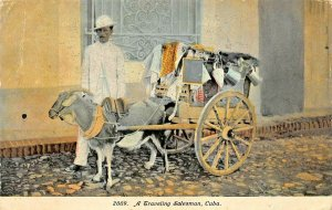 CUBA~A TRAVELING SALESMAN~MAN WITH GOAT CART & GOODS FOR SALE~1911 POSTCARD