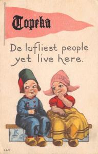 The Lovliest People Yet Live in Topeka Kansas~Dutch Kids~1915 Pennant Postcard