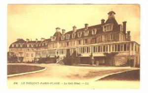 LE TOUQUET-PARIS-PLAGE.-Le Golf-Hotel , France, 00-10s