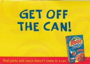 Ragu Express, PU-2003; Get off the Can! Real pasta & sauce doesn't come in a can