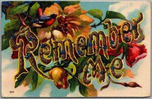 Vintage 1908 Large Letter Greetings Postcard REMEMBER ME Colorful Flowers