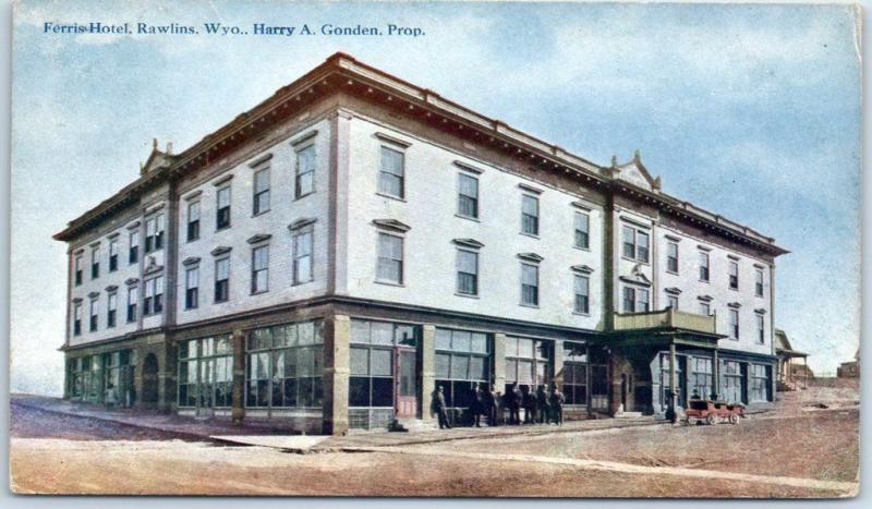 Rawlins Wyoming Postcard Ferris Hotel Harry A Gonden Prop 1909 Cancel