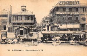 Egypt Port Said Chareh el Tegara Harbour Boats Savoy Hotel Postcard