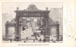 Denver Colorado Welcom Arch Street View Antique Postcard K65781