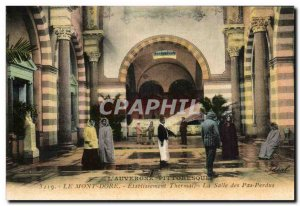 Le Mont Dore - Thermal Establishment - The Hall of Lost Steps - Old Postcard