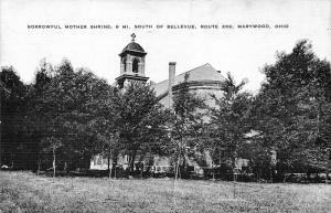 Marywood Ohio~Sorrowful Mother Shrine~South of Bellevue~Shrine of Our Lady~1940s
