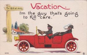 Vacation Humour I'm The Guy That's Going To Kill Care