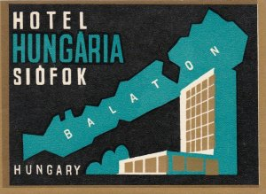 Hungary Siofok Hotel Hungaria Vintage Luggage Label sk3694