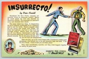 Dramatic True Storiette~Great West~Insurrecto!~Pio Pico Flores~No 18~1943 Linen