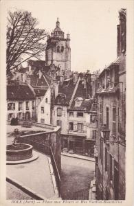 DOLE (Jura) , Place aux Fleurs et Rue Vieilles-Boucheries , France , 1910s