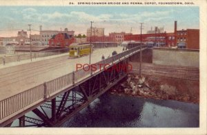 1918 SPRING COMMON BRIDGE AND PENNA. DEPOT, YOUNGSTOWN, OHIO