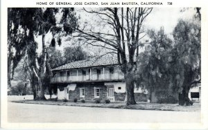 SAN JUAN BAUTISTA, CA   HOME of General JOSE CASTRO  San Benito County  Postcard