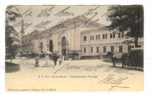 Aix-les-Bains, France, PU-1906; Etablissement Thermal