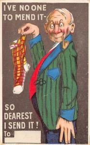I've No One to Mend It~So Dearest I Send It!~Old Man With Holey Sock~Emboss~1907