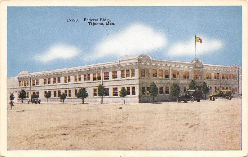 Tijuana Mexico~Federal Building~Desert Dirt Road~Vintage Cars~1920s Postcard