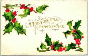 Vintage MERRY CHRISTMAS / Happy New Year Embossed Postcard Holly Leaves - 1909