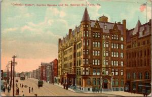 York PA~Colonial Hotel~Centre Square & South George Street~Trolleys~1913