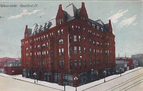 Illinois Rockford Nelson Hotel 1911