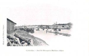 Pont des Messageries Maritimes, Saigon Cochinchine Vietnam, Viet Nam Unused