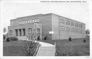 Weatherford Oklahoma Southwestern College Gymnasium Antique Postcard K20557
