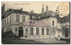 Troyes - Credit Lyonnaus - bank - bank - Old Postcard
