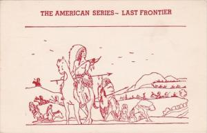 The American Series Indians Last Frontier