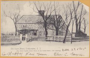 Southampton, Long Island, N.Y., Old Sayre House, Oldest frame house in U.S.-1905