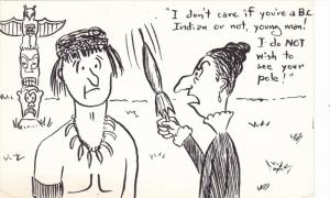 British Columbia, Canadian Comic: Woman Scolding, I Dont' Care if You're a B...