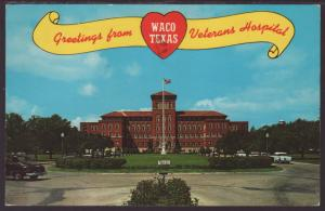 Greetings From Waco,TX,Veterans Hospital Postcard BIN
