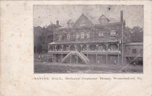 WOMELSDORF , Pennsylvania, 1900-10s ; Santee Hall,Bethany Orphan's Home