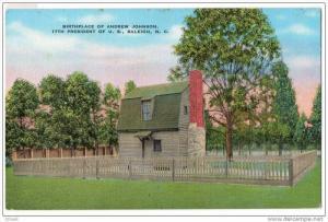 North Carolina Raleigh - President Andrew Johnson Birthplace- 40´s