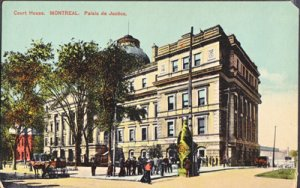 Montreal QUE Canada - COURT HOUSE 1900s