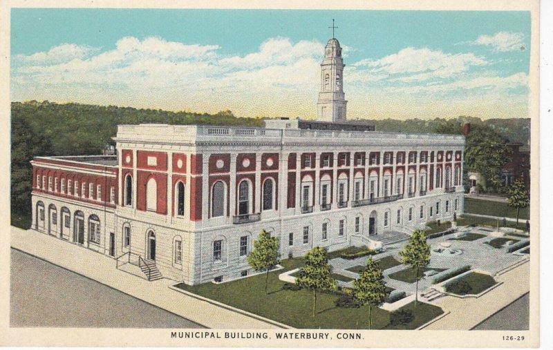 WATERBURY , Connecticut , 10-20s ; Municipal Building