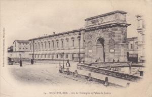 MONTPELLIER, Herault, France, 1900-1910's; Arc De Triomphe Et Palais De Justice