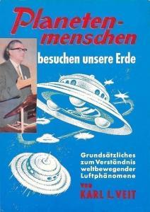 Planetenmenschen besuchen unsere Erde, Grundsaetzliches von Karl L. Veit Reprint