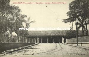 venezuela, VALENCIA, Estacion y Parques Ferrocarril Ingles, Railway Station 1910