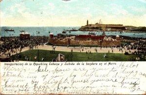Cuba Inaugaracion de la Republica Cubana y Subida de la bandera en el Morro 1906