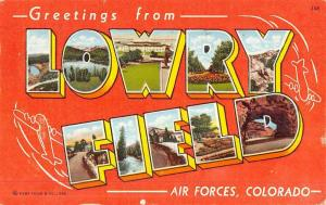 Lowry Field Air Forces Colorado Large Letter Linen Antique Postcard K46886