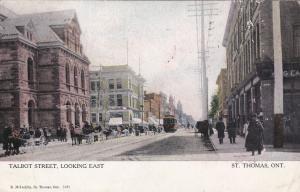 ST THOMAS , Ontario , 1907 ; Talbot Street , Looking East