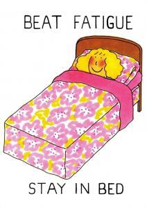 Postcard Comic Joke Fun, Beat Fatigue...Stay in Bed #495