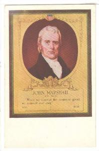 President John Marshall, When we consult the common good we consult our own...
