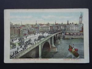 London LONDON BRIDGE AFTER THE 1904 WIDENING - Old Postcard by G.D. & D.L.