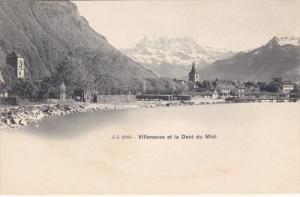 FRANCE, 1900-1910's; Villeneuve Et La Dent Du Midi