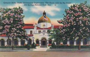 Quapaw Baths Under Government Supervision The House With Big Dome Hot Springs...