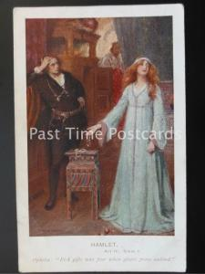 c1919 - HAMLET, Act lll, Scene 1 ' Ophelia: Rich Gifts wax poor when givers...