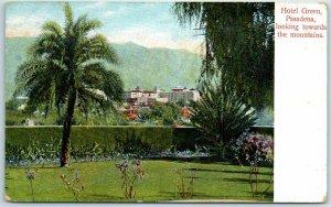 1910s Pasadena, California Postcard HOTEL GREEN Looking Towards the Mountains